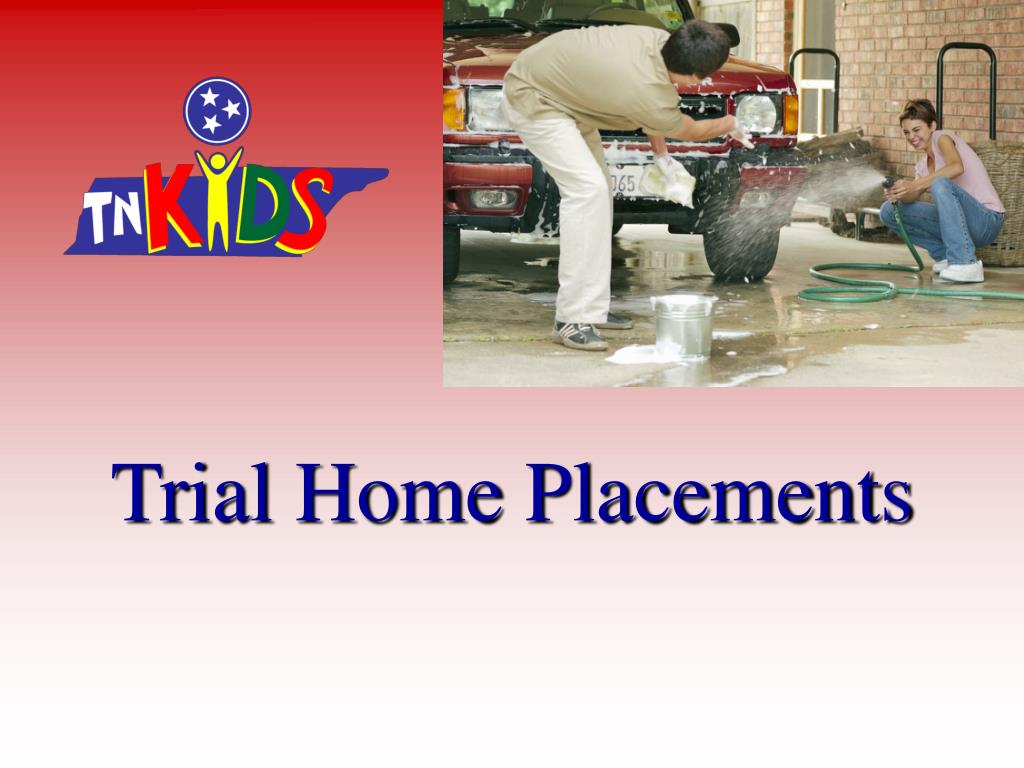 trial home placements l.