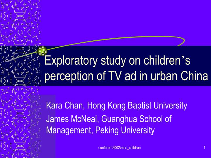 Exploratory study on children s perception of tv ad in urban china