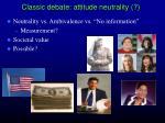 classic debate attitude neutrality