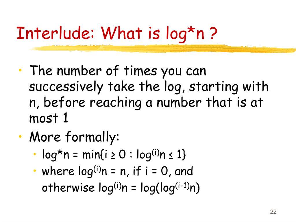 Interlude: What is log*n ?