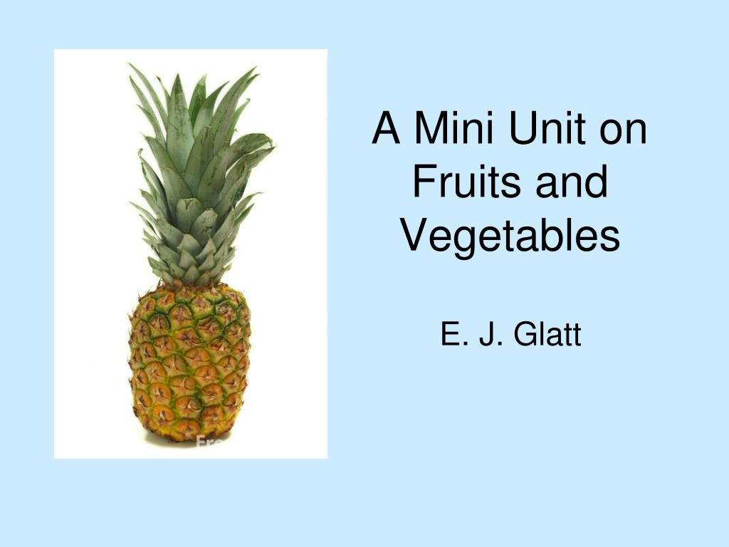 a mini unit on fruits and vegetables l.