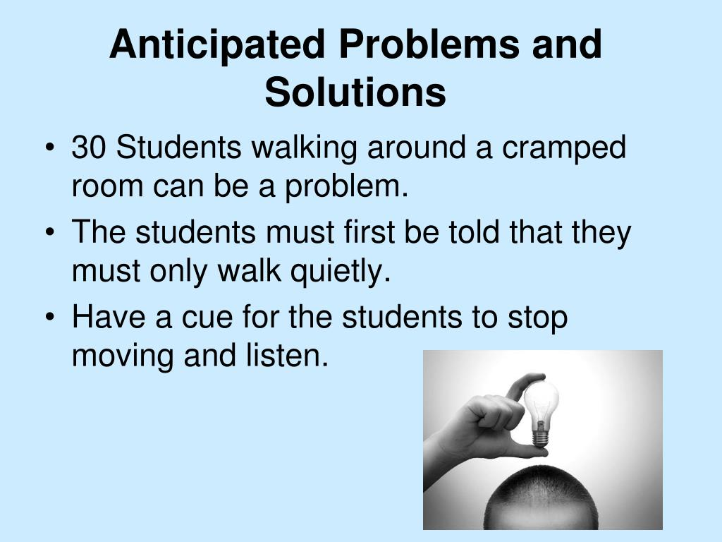 Anticipated Problems and Solutions