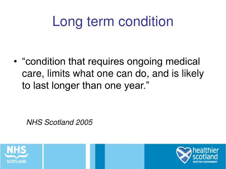 Long term condition