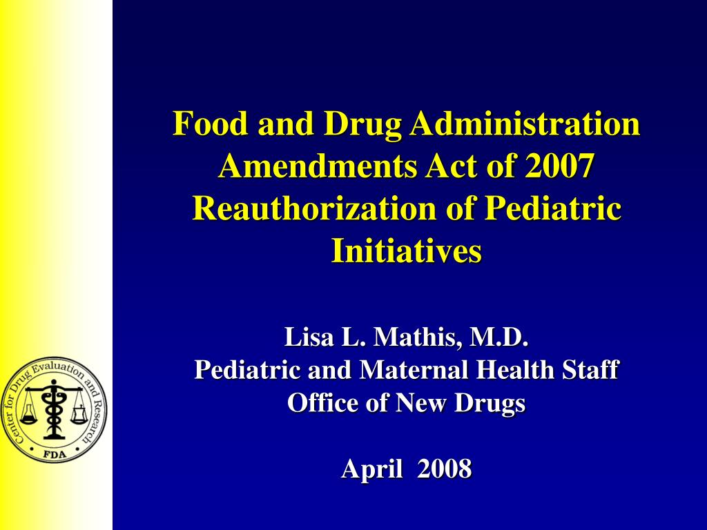 food and drug administration amendments act of 2007 reauthorization of pediatric initiatives l.