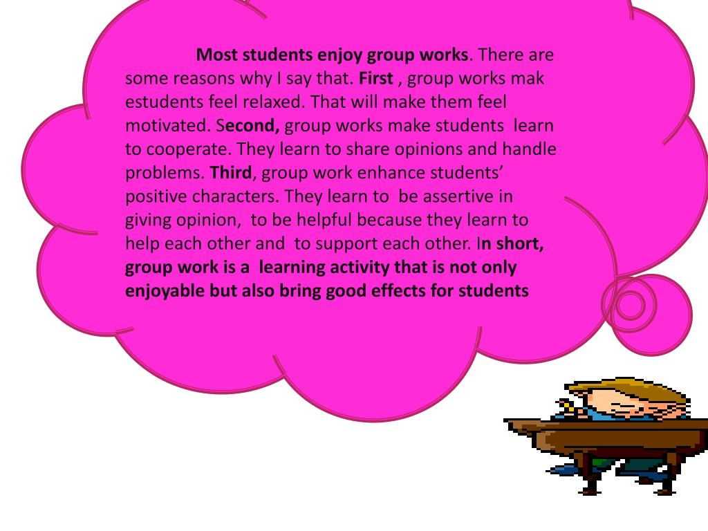 Most students enjoy group works