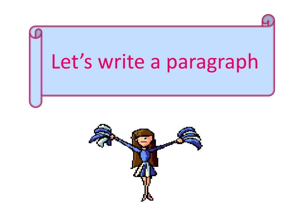 Let's write a paragraph