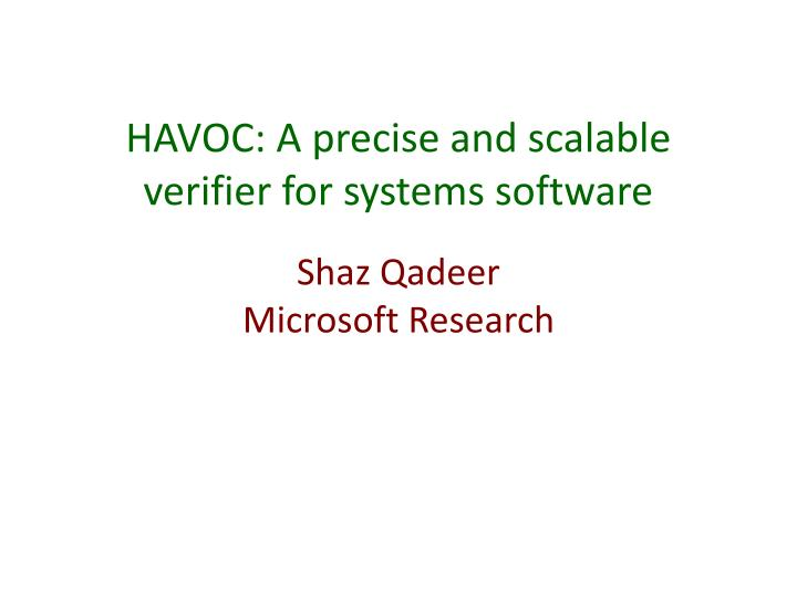 Havoc a precise and scalable verifier for systems software