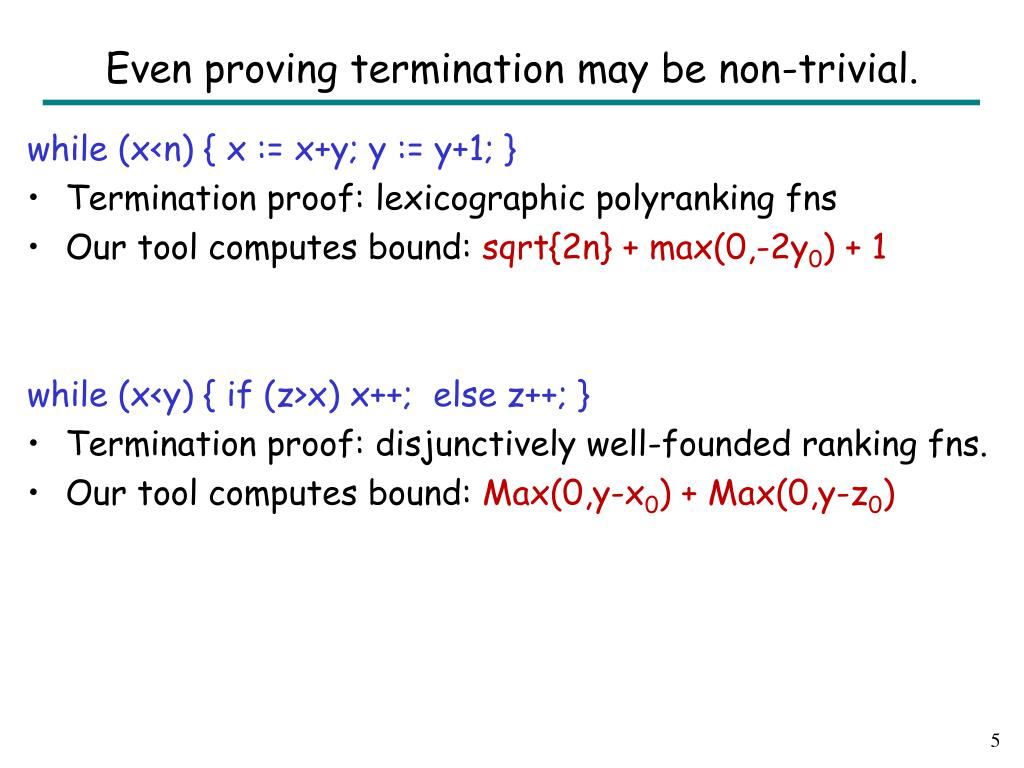 Even proving termination may be non-trivial.