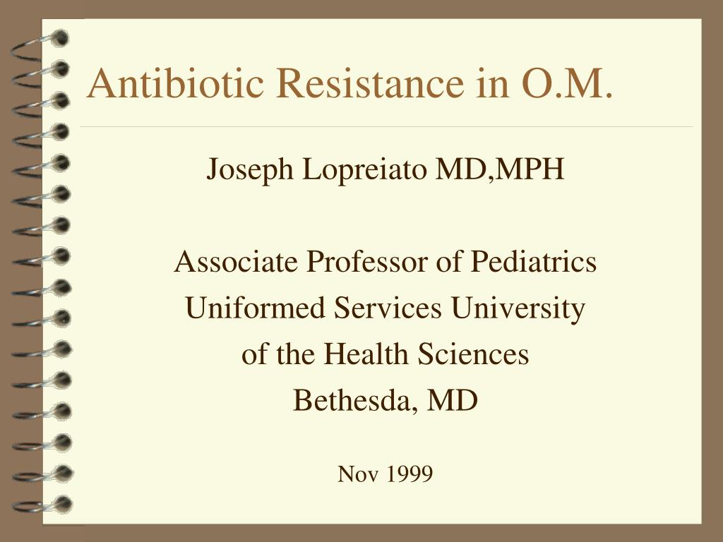 antibiotic resistance in o m l.