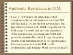 antibiotic resistance in o m3