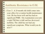 antibiotic resistance in o m4
