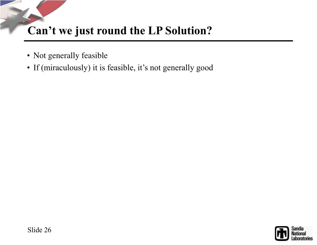 Can't we just round the LP Solution?