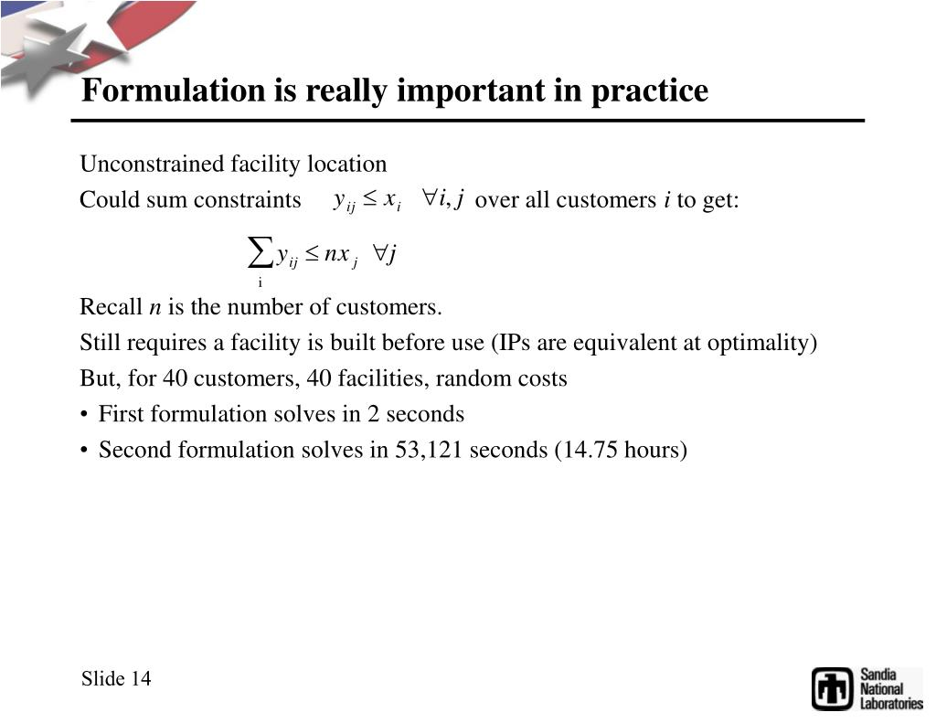 Formulation is really important in practice