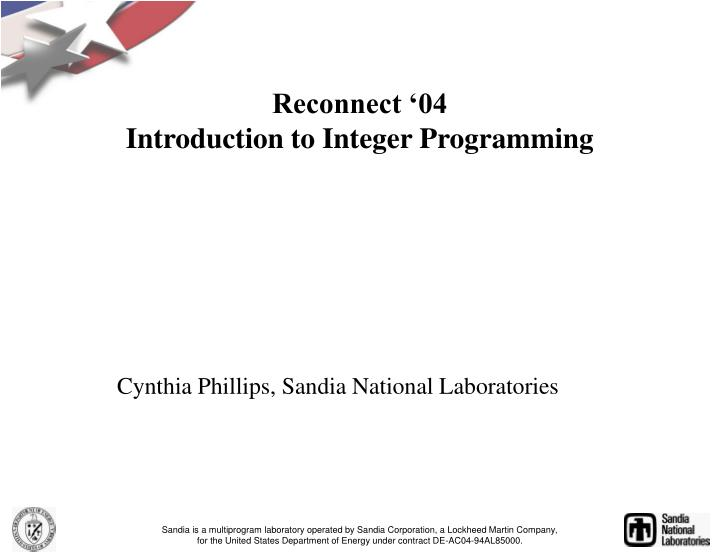 Reconnect 04 introduction to integer programming