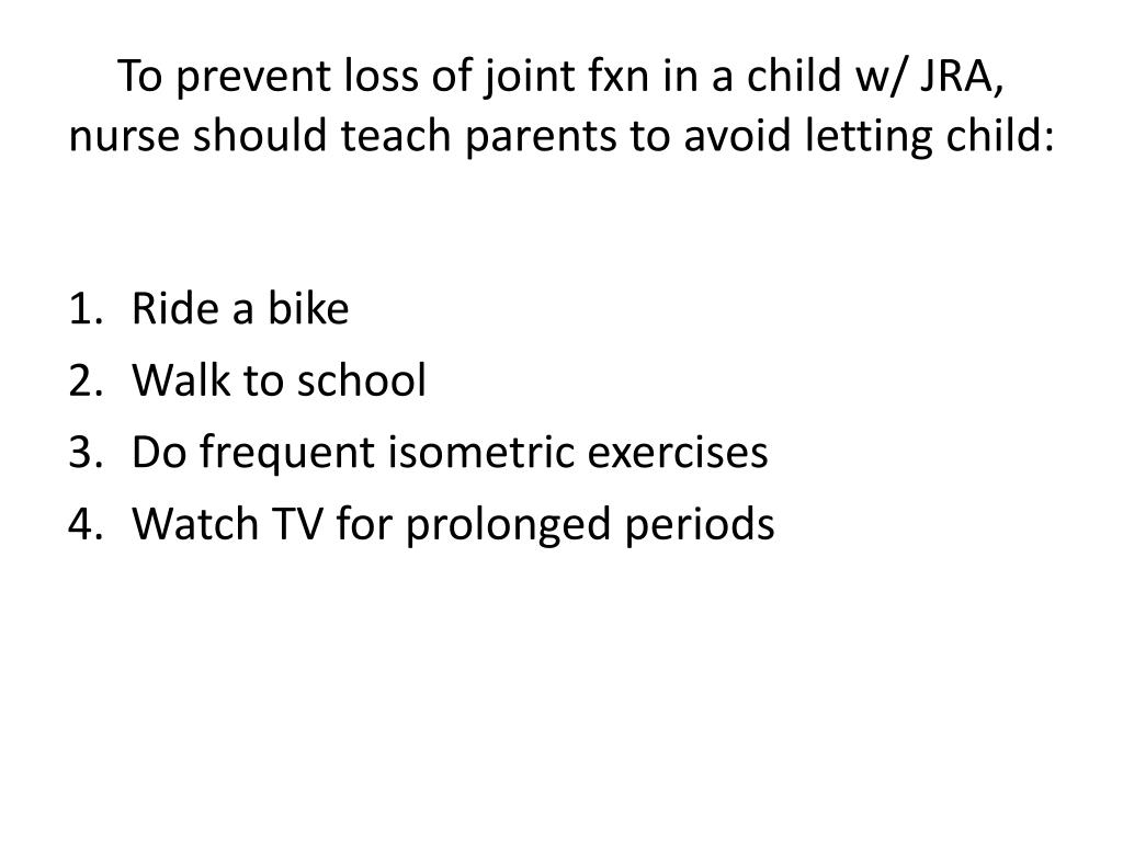 To prevent loss of joint fxn in a child w/ JRA, nurse should teach parents to avoid letting child: