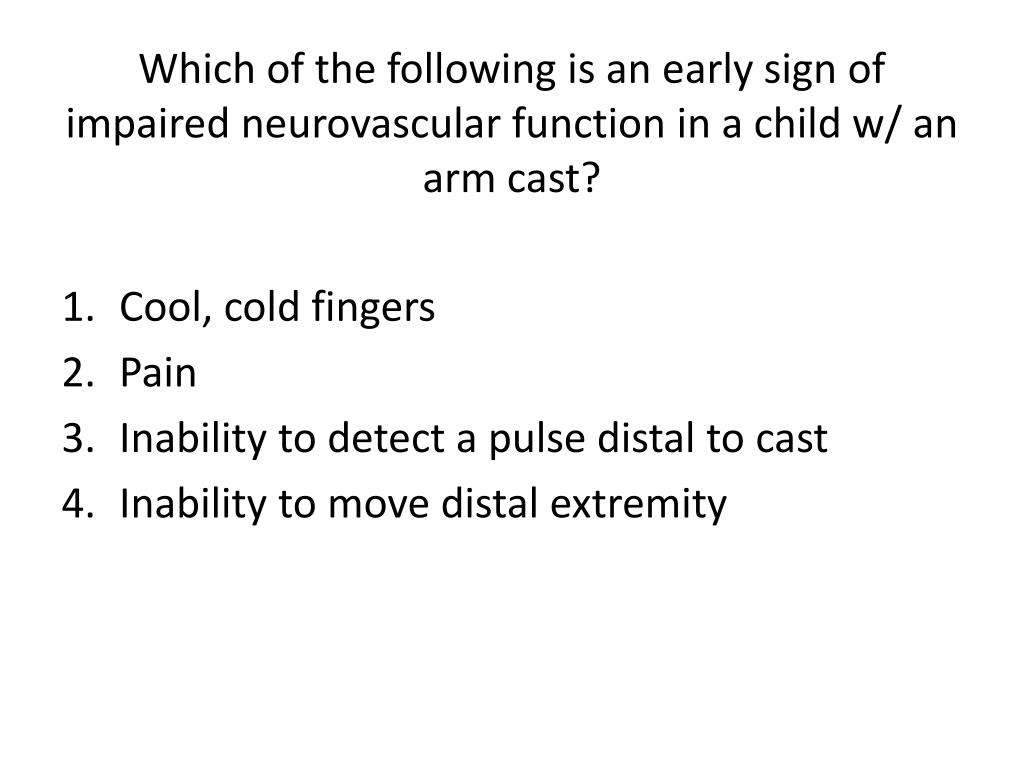 Which of the following is an early sign of impaired neurovascular function in a child w/ an arm cast?