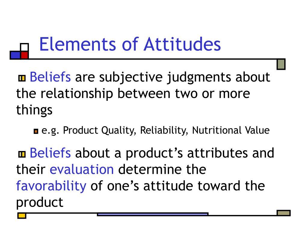 Elements of Attitudes