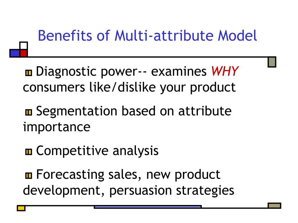 Benefits of Multi-attribute Model