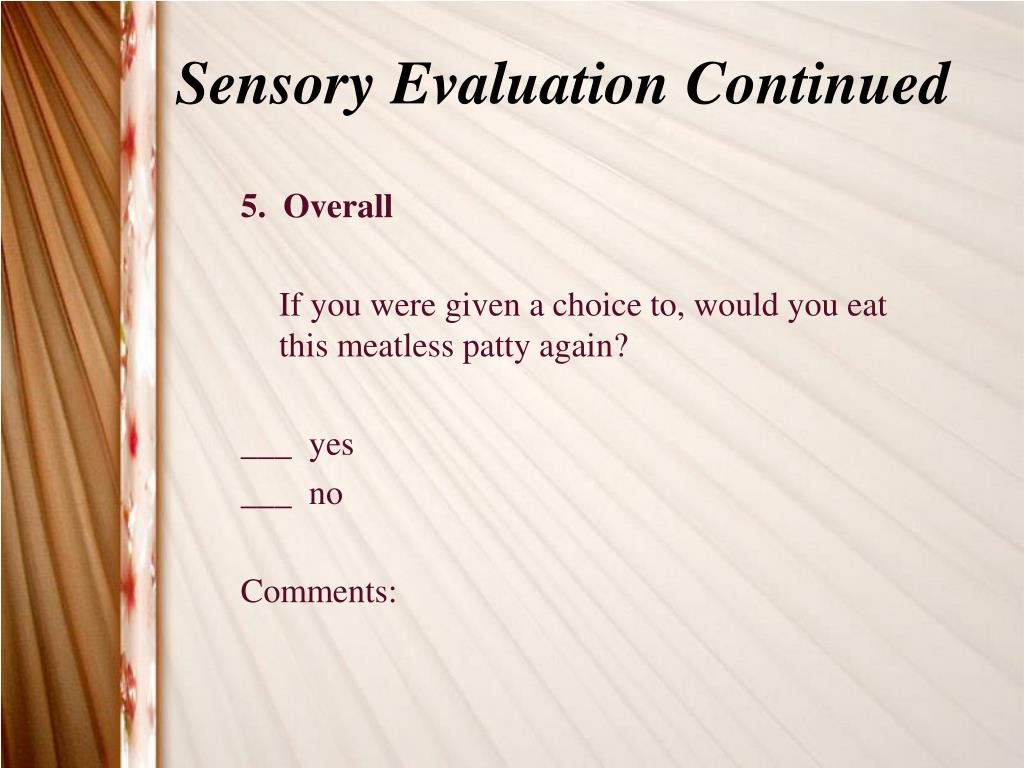 Sensory Evaluation Continued