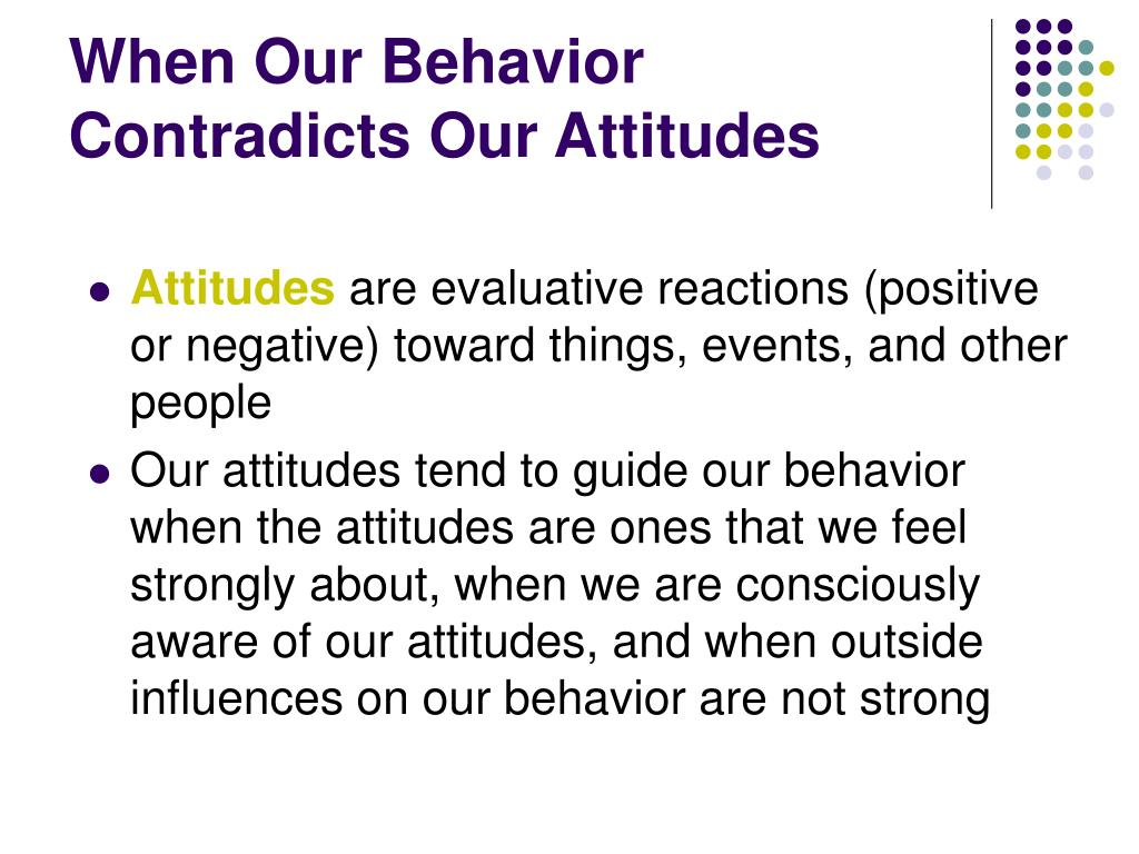 When Our Behavior Contradicts Our Attitudes