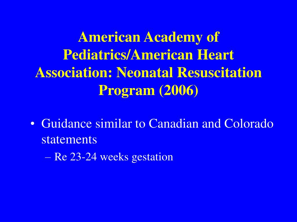 American Academy of Pediatrics/American Heart Association: Neonatal Resuscitation Program (2006)