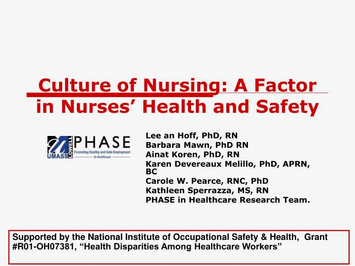 Culture of nursing a factor in nurses health and safety