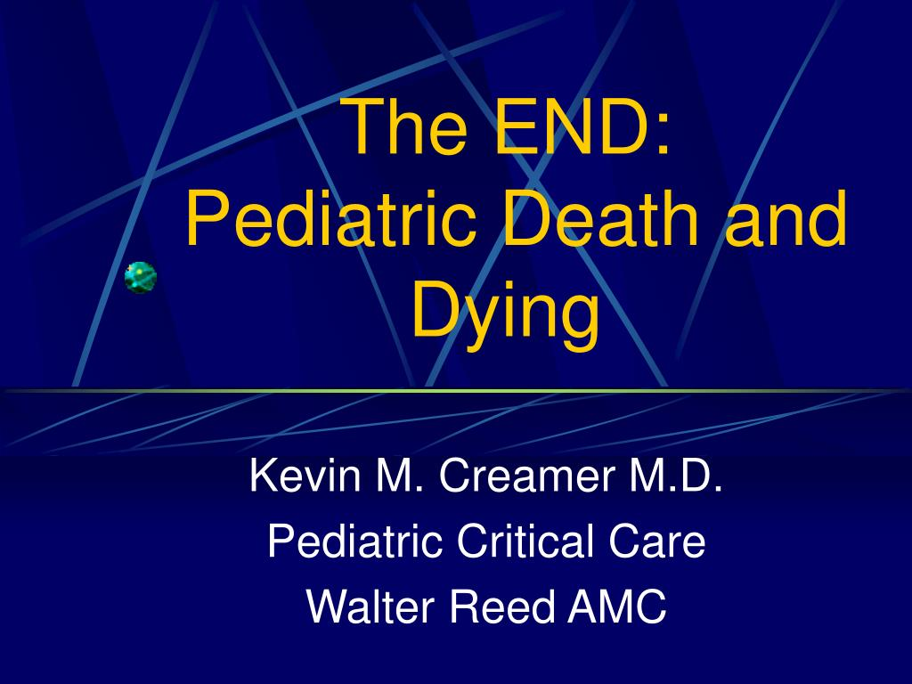 the end pediatric death and dying l.