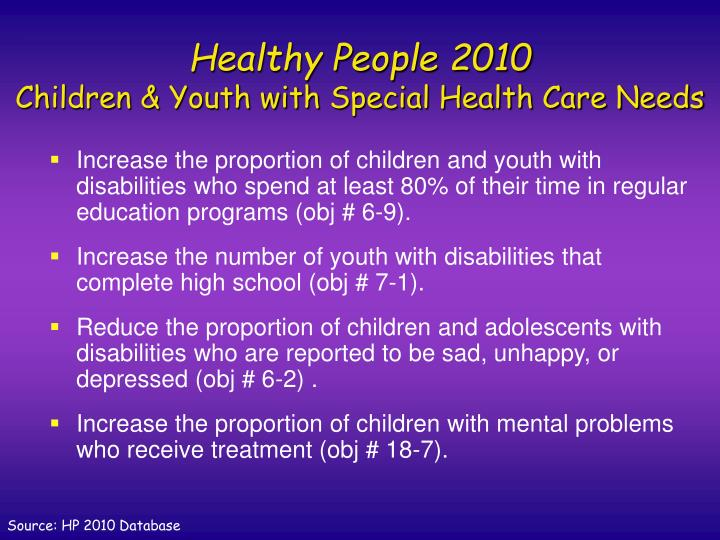 Healthy people 2010 children youth with special health care needs