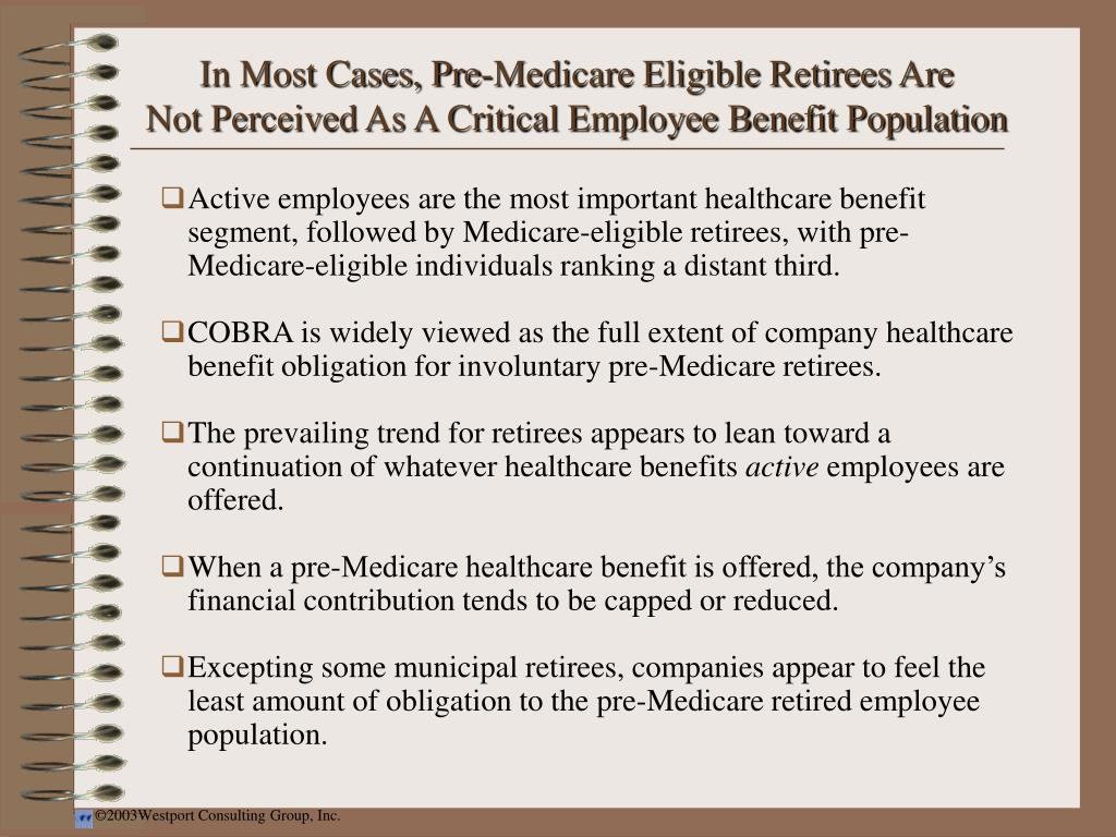 In Most Cases, Pre-Medicare Eligible Retirees Are