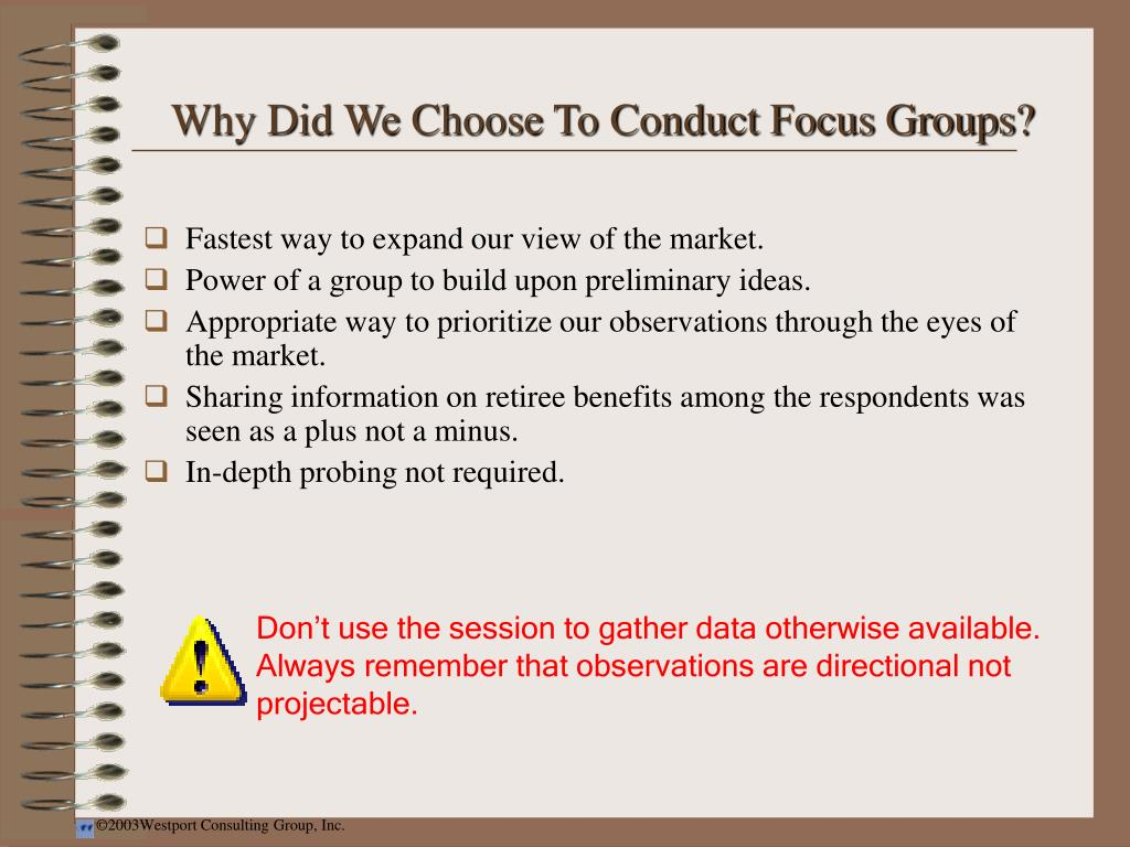 Why Did We Choose To Conduct Focus Groups?