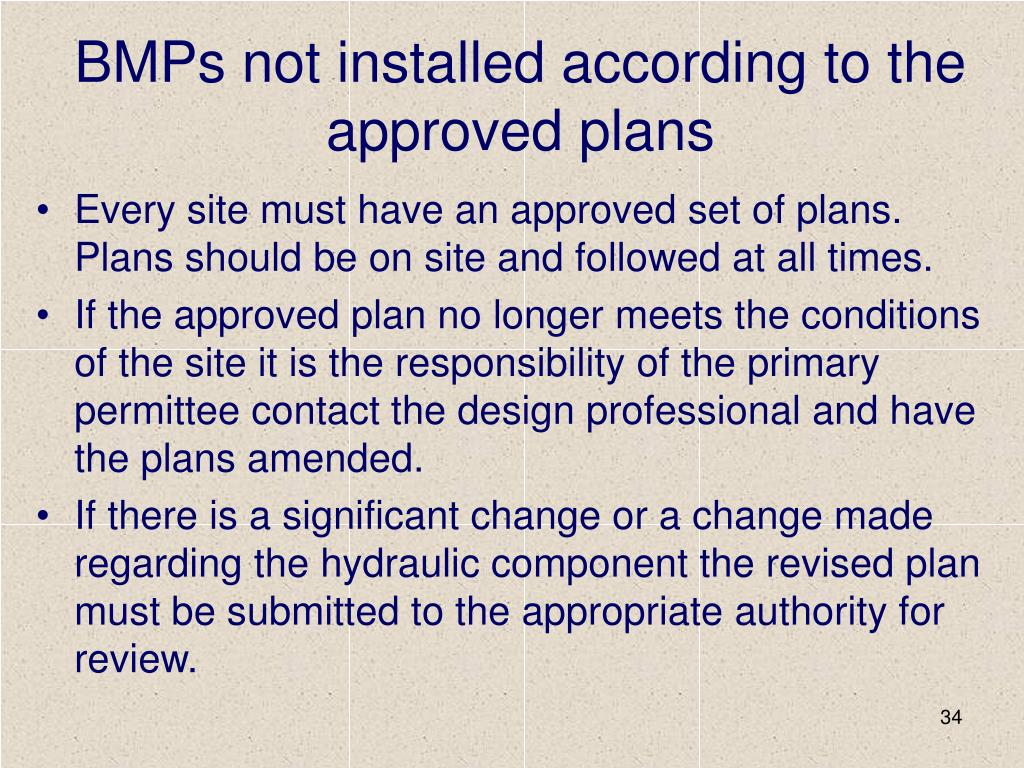 BMPs not installed according to the  approved plans