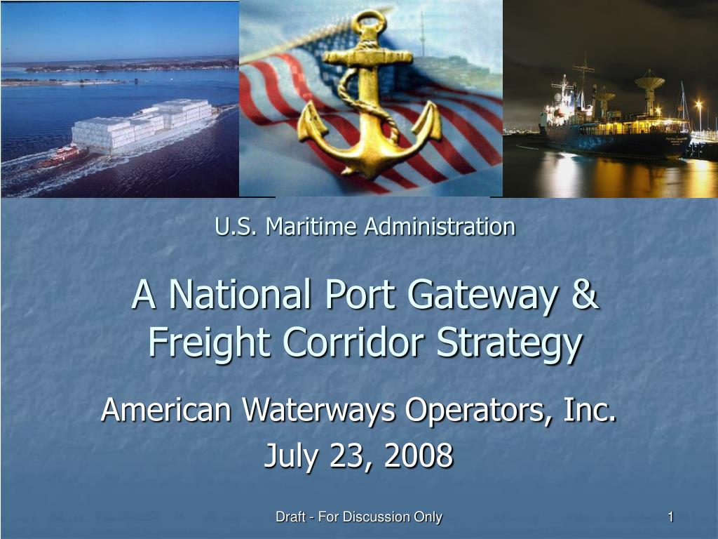u s maritime administration a national port gateway freight corridor strategy l.