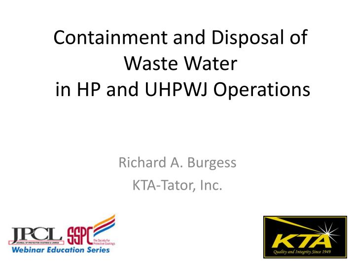 Containment and disposal of waste water in hp and uhpwj operations