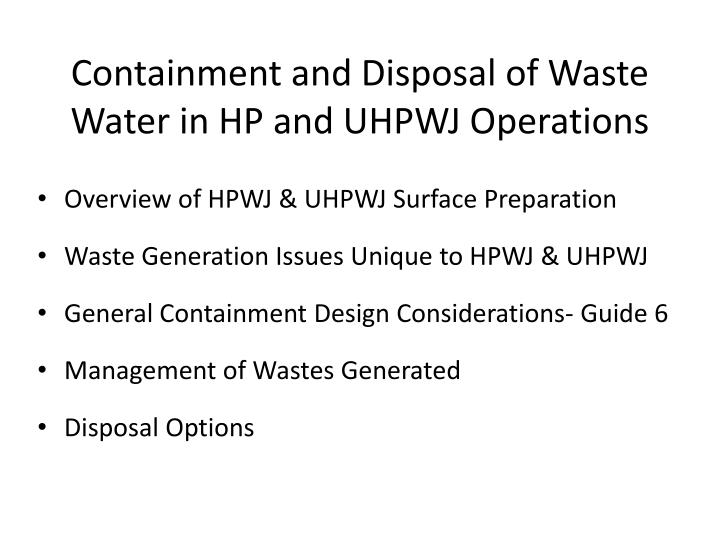 Containment and disposal of waste water in hp and uhpwj operations2