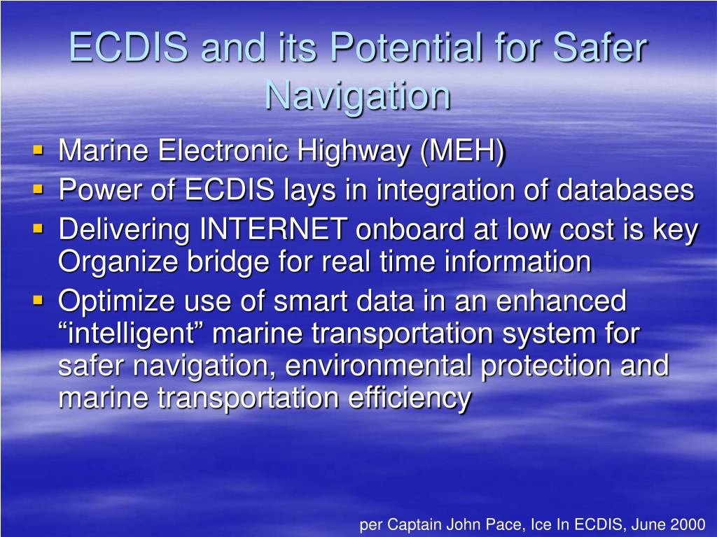 ECDIS and its Potential for Safer Navigation