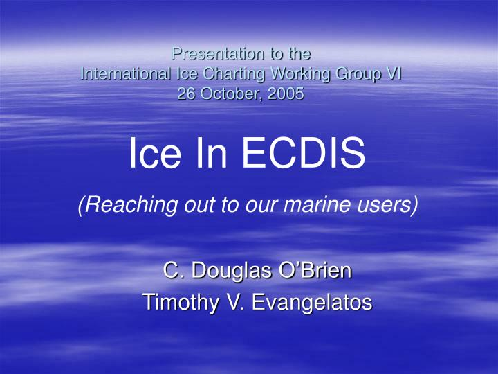 Presentation to the international ice charting working group vi 26 october 2005
