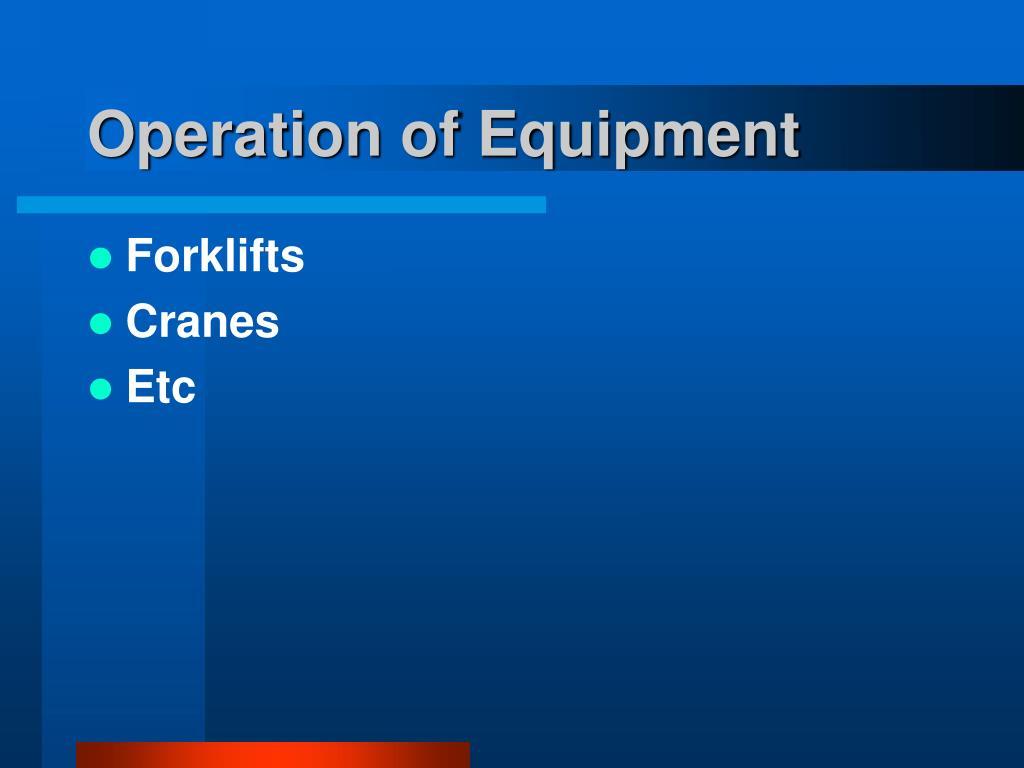 Operation of Equipment