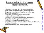 regular and periodical owners vessel inspection