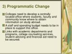 3 programmatic change