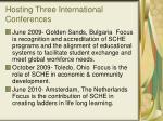 hosting three international conferences