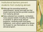 institutional barriers prevent students from studying abroad