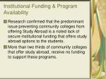 institutional funding program availability