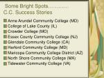 some bright spots c c success stories