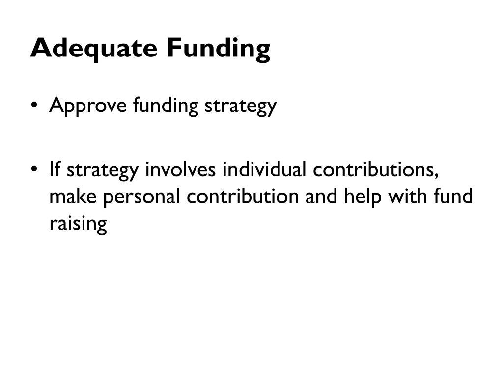Adequate Funding