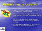 what we can do for you i