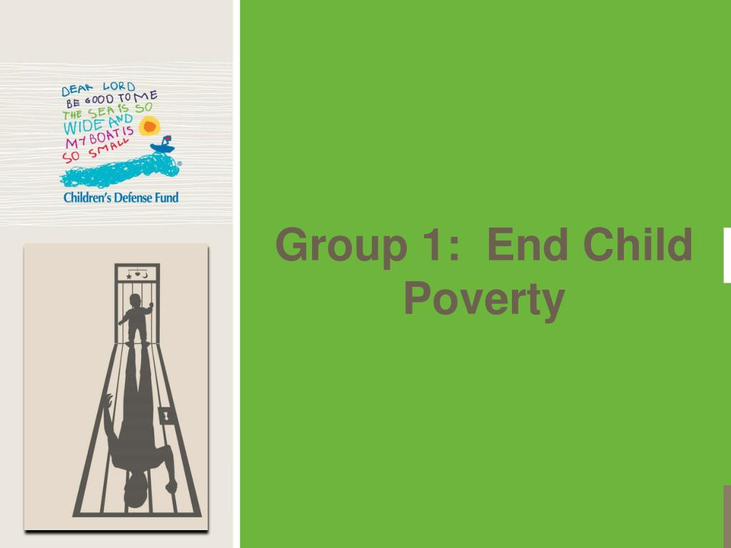 Group 1:  End Child Poverty
