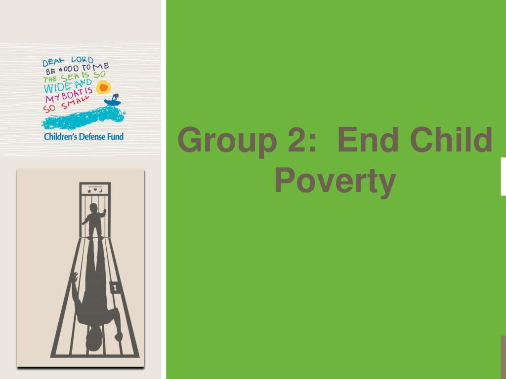 Group 2:  End Child Poverty
