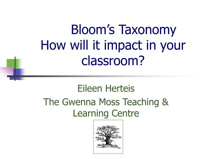 Bloom s taxonomy how will it impact in your classroom