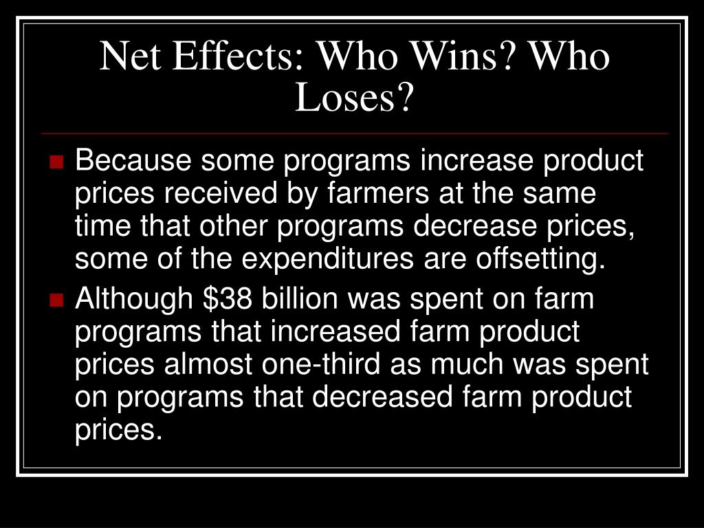 Net Effects: Who Wins? Who Loses?