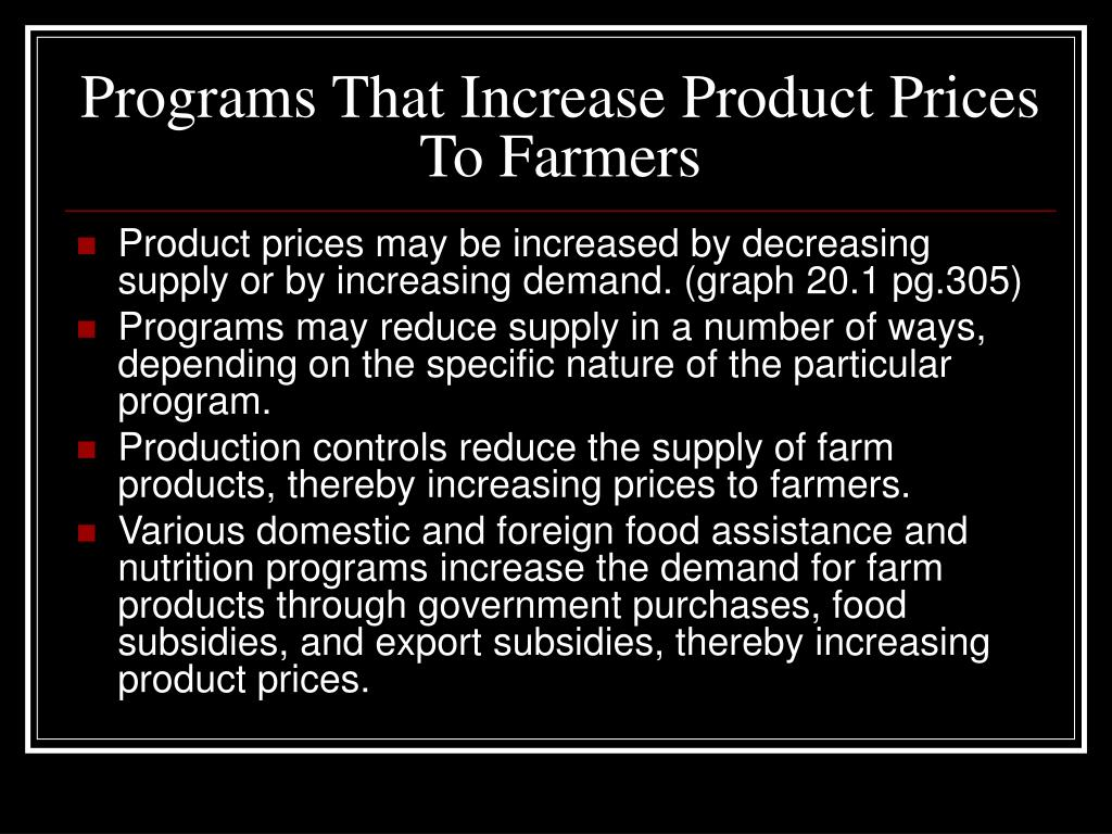Programs That Increase Product Prices To Farmers